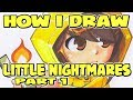 Little Nightmares | Six | How I Draw part 1