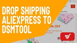 Drop Shipping from China (AliExpress) with DSM Tool
