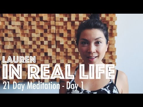 21 DAY MEDITATION - DAY #1 | Lauren In Real Life