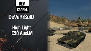 Средний танк E50 Ausf.M - High Light от DeVeRrSoID [World of Tanks]