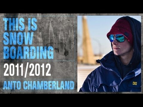 DC SHOES: THIS IS SNOWBOARDING - ANTO CHAMBERLAND