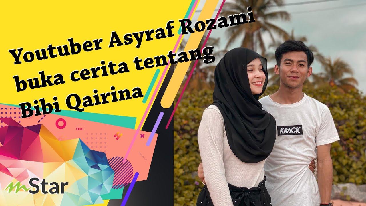 Youtuber Asyraf Rozami Buka Cerita Tentang Bibi Qairina Tak Salah Bagi Orang Suka Lagi Youtube