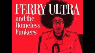Ferry Ultra and the Homeless Funkers - Dangerous Vibes