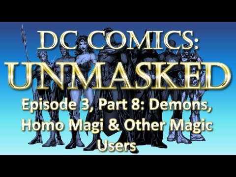 DC Comics Heroes & Inhabitants UnMasked - Demons, Homo Magi & Other Magic Users - Part 8/10
