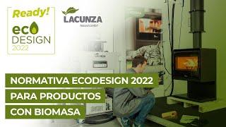 Normativa Ecodesign 2022 para productos con biomasa - LACUNZA