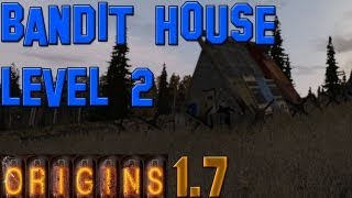 Dayz Origins: How To Build A Bandit Level 2 House