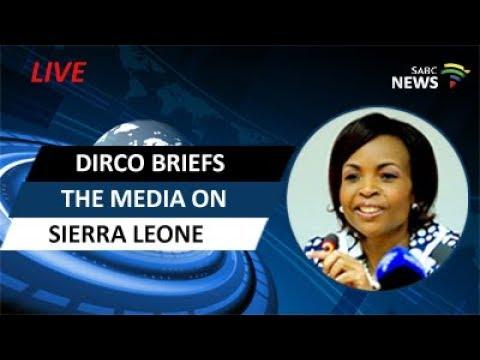 DIRCO briefs the media on Sierra Leone