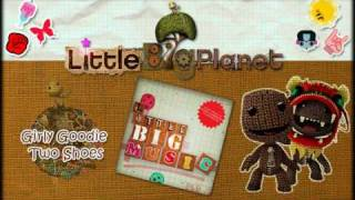 Girly Goodie Two Shoes - Little BIG Music (LittleBigPlanet Soundtrack)