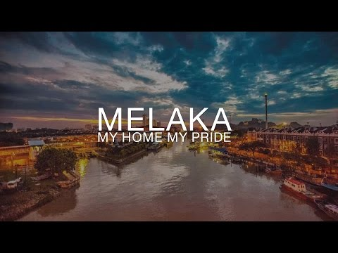MALACCA FLOW MOTION // MELAKA - MY HOME, MY PRIDE
