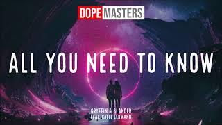 Gryffin &amp Slander - All You Need To Know (feat. Calle Lehmann)