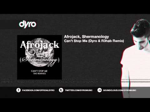Afrojack, Shermanology - Can't Stop Me (R3hab & Dyro Remix)