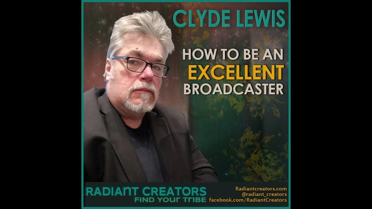Interview With Clyde Lewis - How To Be An Excellent Broadcaster