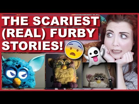 The Scariest (REAL) Furby Stories!