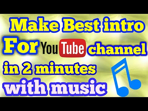 How To Make Intro Video On Android For Youtube Channel With Music Using Kinemaster Youtube