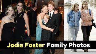 Actress Jodie Foster Family Photos With Spouse, Sons, Childhood Picture
