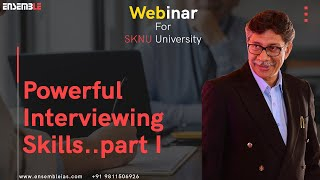 """PART-I-POWERFUL INTERVIEWING SKILLS: A KEY TO  DREAMS COME TRUE"""" with K. Siddhartha Sir"""