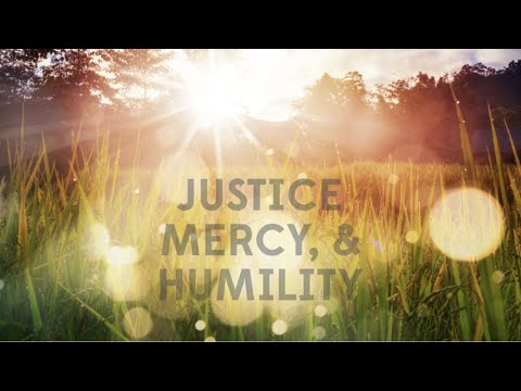 Justice, Mercy And Humility- Biblical And Social Justice (Week 1)