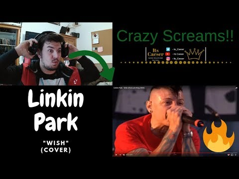 Linkin Park - Wish (COVER)(Rock am Ring 2004) || MY REACTION!!