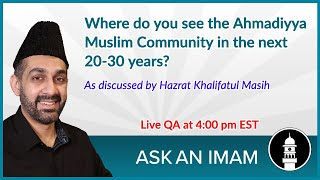 Jama'at Ahmadiyya in 20-30 years | Ask an Imam
