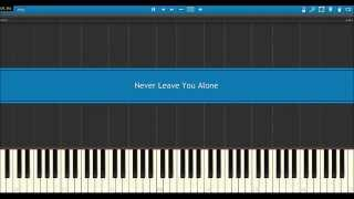 Never Leave You Alone -- Piano Arrangement