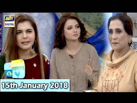 Good Morning Pakistan - 15th January 2018 - ARY Digital Show