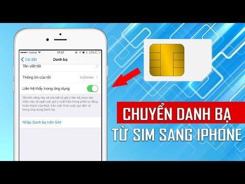 Hướng dẫn nhập danh bạ từ sim sang iPhone vô cùng đơn giản