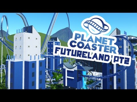 Planet Coaster Alpha 2 Gameplay - Futureland Part 2! - Let's Play Planet Coaster