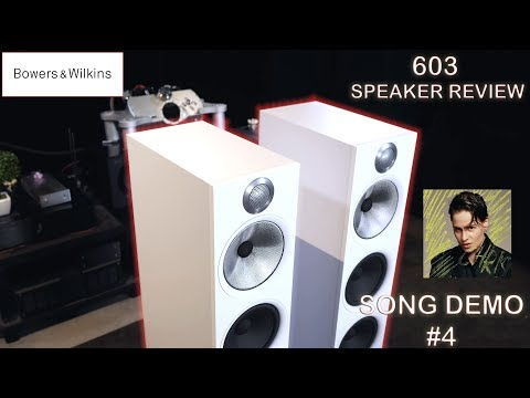 Bowers and Wilkins NEW 603 Speakers REVIEW Song Demonstration #4