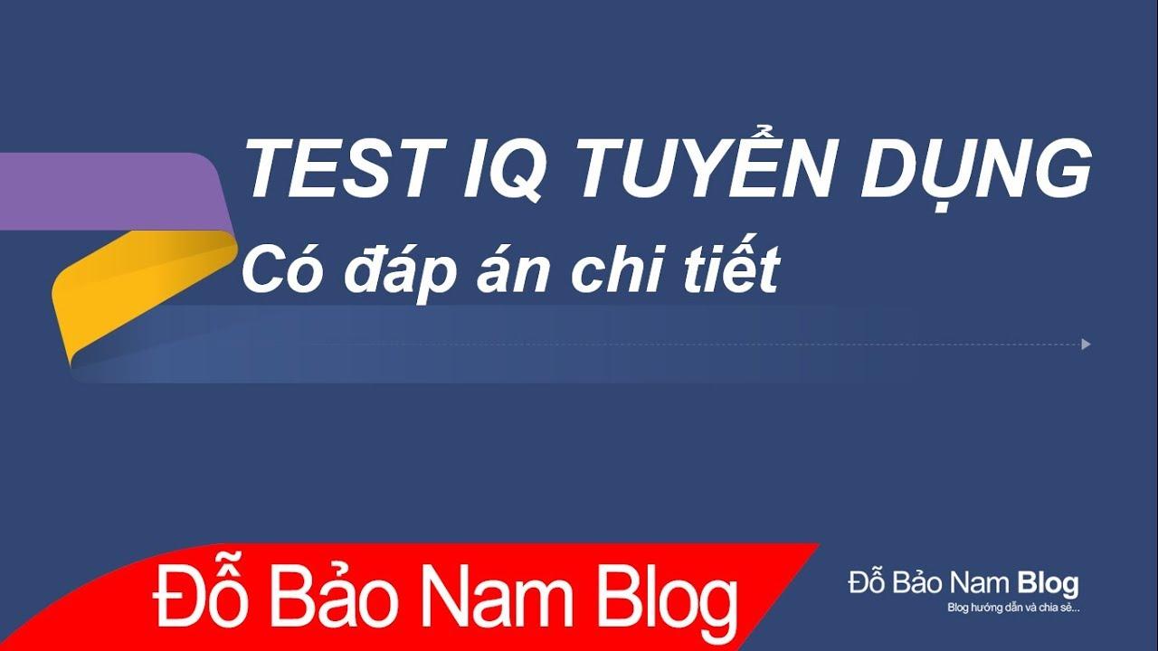 Trắc nghiệm IQ miễn phí - Bài test IQ tuyển dụng có đáp án (phần 1)