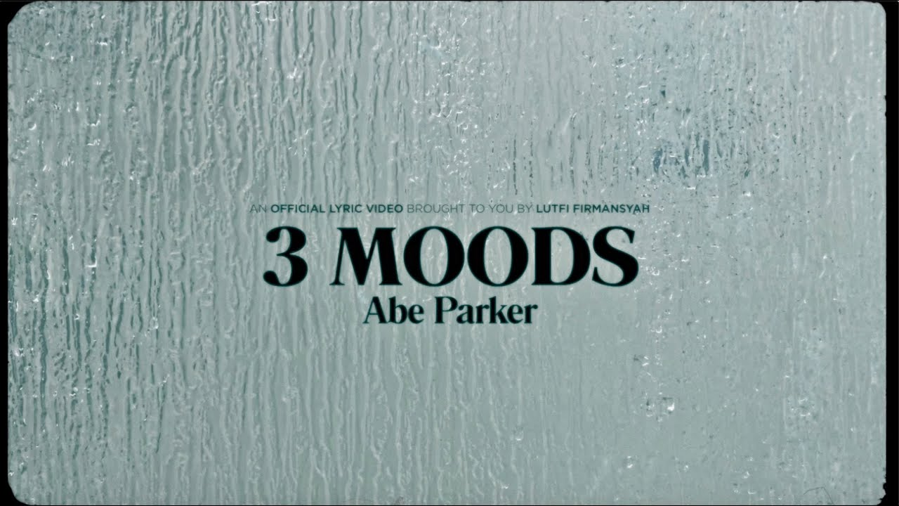 Abe Parker - 3 Moods (Official Lyric Video)