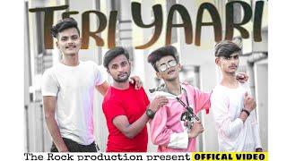 Teri Yaari Song/Millind Gaba/HIMANSHU Pal /NITIN/AMAN/Ayush/Shivani/ChahaT/The ROCK Production P./by