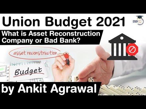 Union Budget 2021 - What is Asset Reconstruction Company or Bad Bank? #UPSC #IAS #UnionBudget2021