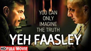 Yeh Faasley Hindi Movie (HD) - Anupam Kher - Pawan Malhotra - Tena Desae - Superhit Bollywood Movie