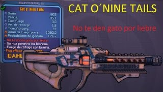 Borderlands the pre sequel Guía de armas legendarias el cat o´nine tails ``No te darán gato...´´