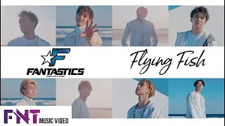 FANTASTICS from EXILE TRIBE / 「Flying Fish」 Music Video