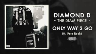 Diamond D - Only Way 2 Go ft. Pete Rock (Audio)
