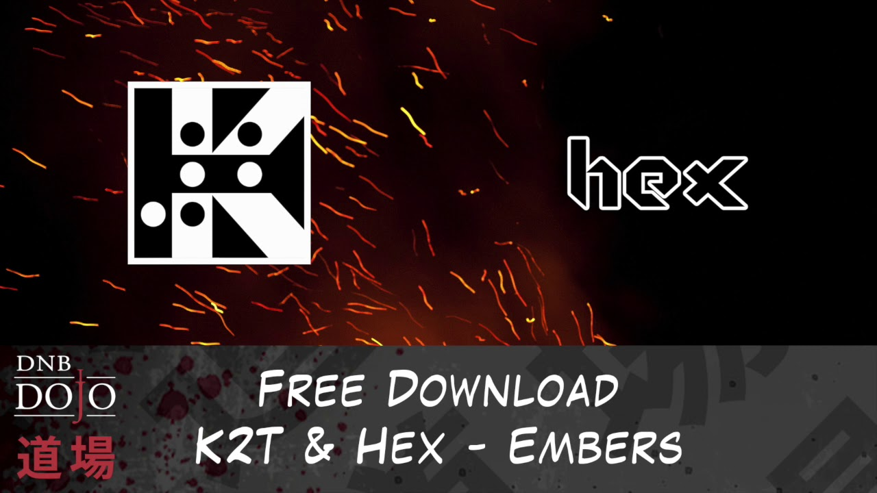 K2T & Hex - Embers [Exclusive - Free Download!]