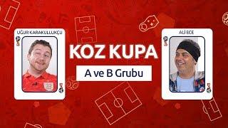 Koz Kupa – A ve B Grubu | Uğur Karakullukçu & Ali Ece