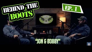 Jon & Bobby | Behind The Boots Podcast Ep.1 | WillCo Media