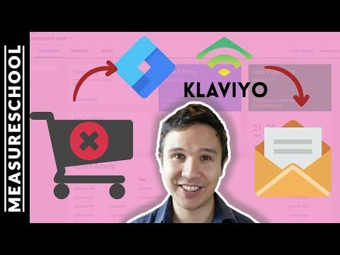 Abandoned Cart Email Campaign with Google Tag Manager and Klaviyo
