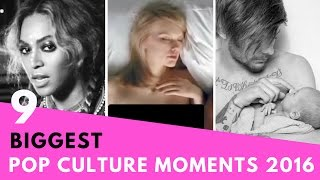 9 Biggest Moments In Pop Culture! (2016)