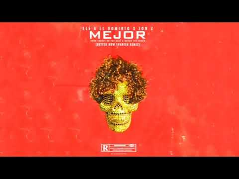 Ele A El Dominio & Jon Z - Mejor (Spanish Remix) [Clean Version]