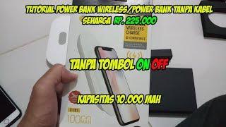Power bank tanpa kabel!! unboxing dan tutorial power bank wireless charge smile 10.000 MAH
