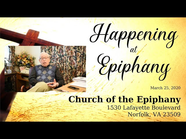 Happening at Epiphany - March 25, 2020