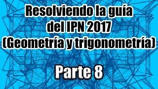 Resolviendo la guía del IPN 2017 (Geometría y trigonometría) (28-31) Parte 8