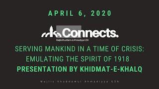 Emulating the spirit of 1918 - Serving Mankind at a time of Crisis (Khidmat-e-Khalq)