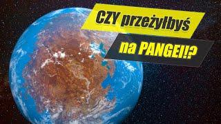 Co by było gdybyś żył na superkontynencie Pangea?