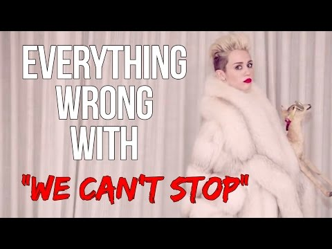 Everything Wrg With Miley Cyrus  We Cant Stop