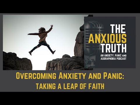 Dealing With Anxiety, Panic and Agoraphobia - Taking A Leap Of Faith Mp3