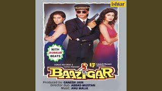 Baazigar O Baazigar (With Jhankar Beats)